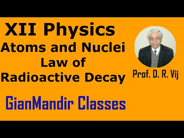 XII Physics | Atoms and Nuclei | Law of Radioactive Decay by Poonam Ma'am