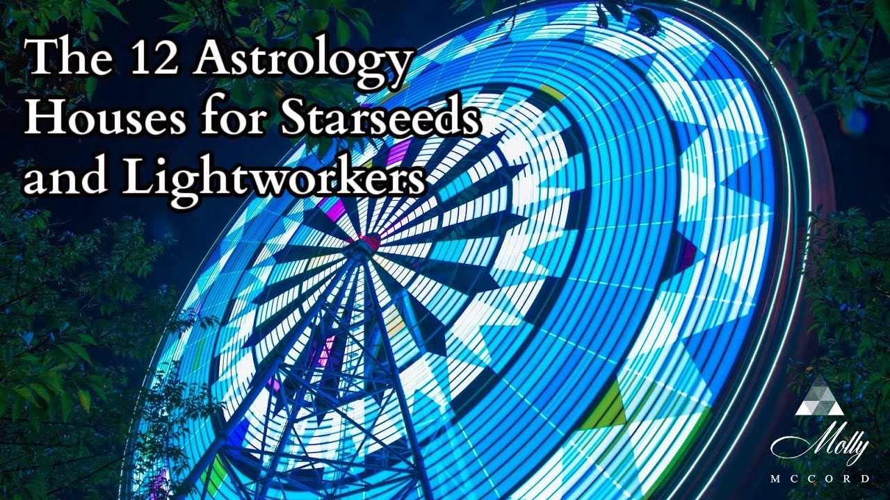 The 12 Astrology Houses for Starseeds and Lightworkers ~ Podcast