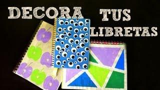 Decora tus cuadernos / libretas | Manualidades para el regreso a clases