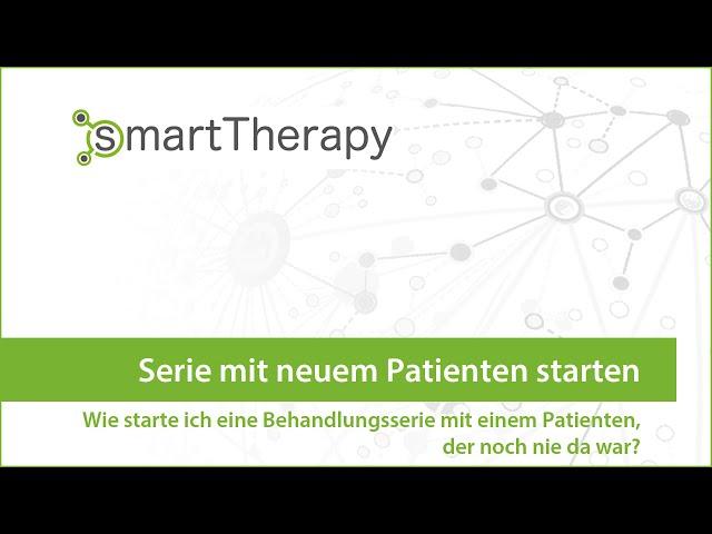 smartTherapy: Serie mit neuem Patienten starten