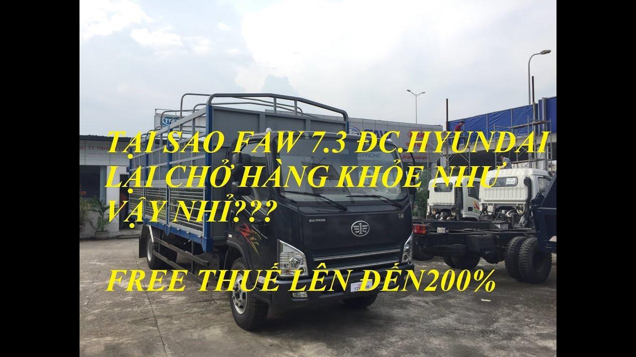 xe faw 7.3 tấn động cơ hyundai tại sao chở hàng lại khỏe như vậy?? - YouTube