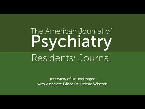 American Journal Of Psychiatry Residents' Journal: Interview With Dr. Joel Yager