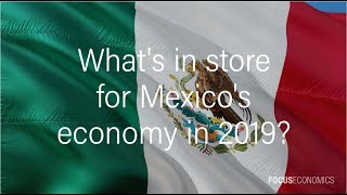What's in store for Mexico's economy in 2019?