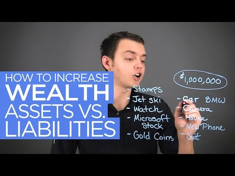 Understanding Assets vs. Liabilities: Increasing Wealth