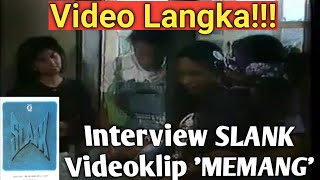 Video langka Interview SLANK F13 + Videoklip Original 'MEMANG'