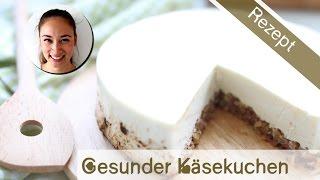 Gesunder Käsekuchen - Rezept - viel Eiweiss - kaum Fett - Ohne Zucker - Wenig Kalorien