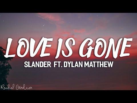 slander---love-is-gone-ft.-dylan-matthew-(acoustic)---lyrics