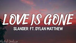 Download lagu SLANDER - Love Is Gone ft. Dylan Matthew (Acoustic) - Lyrics