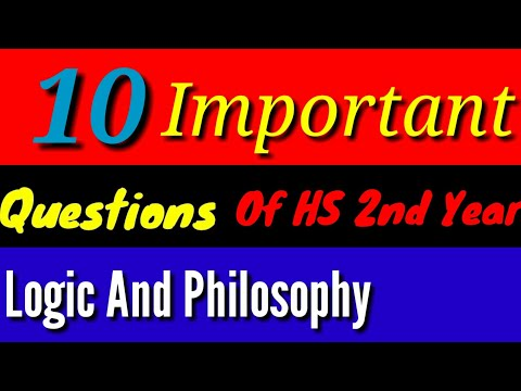 10 important/ question of H.S2nd year/Logic/ And/ Philosophy