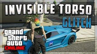 """GTA Online Glitches - New """"Invisible Torso Glitch"""" 1.23/1.21 Patch! """"No Torso Glitch 1.23/1.21"""""""