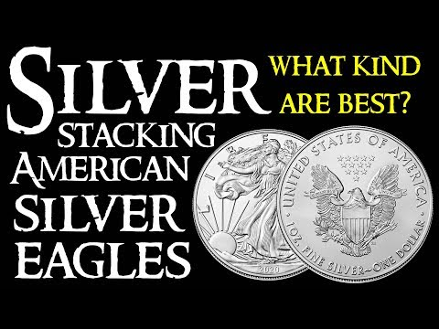 Silver Stacking American Silver Eagles - What Kind Are Best?