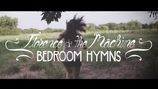 Florence + The Machine - Bedroom Hymns (Music Video - Fan Made)