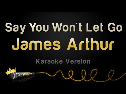 James Arthur  Say You Wont Let Go Karaoke Version
