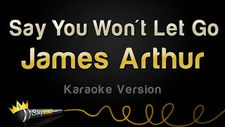 Download James Arthur - Say You Won't Let Go (Karaoke Version) Mp3 and Videos