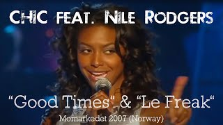 """CHIC feat.  Nile Rodgers, """"Good Times"""" & """"Le Freak"""", Momarkedet 2007 (Norway)."""