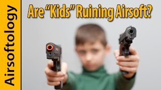"""Are """"Kids"""" Ruining Airsoft? 