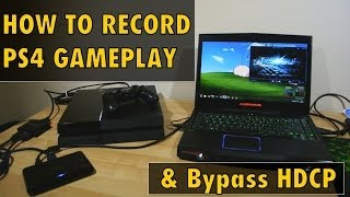 How to Record PS4 Gameplay - Bypass HDCP - PS4 Game Capture Tutorial