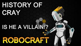Robocraft: History of Cray + Theory