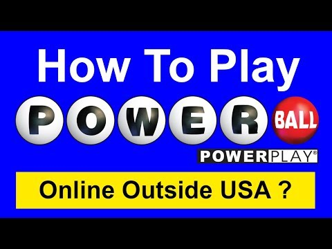 How to Play Powerball Lottery online outside US (in the UK, India, Brazil, Russia, China...)