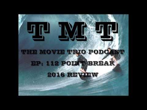 TMTP Ep 112 Point Break 2016 Review