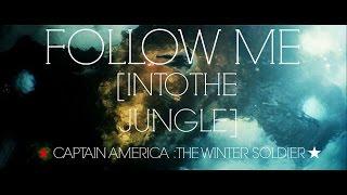 captain america - follow me [into the jungle]
