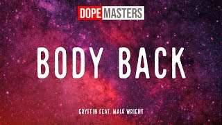 Gryffin feat. Maia Wright - Body Back (Audio)