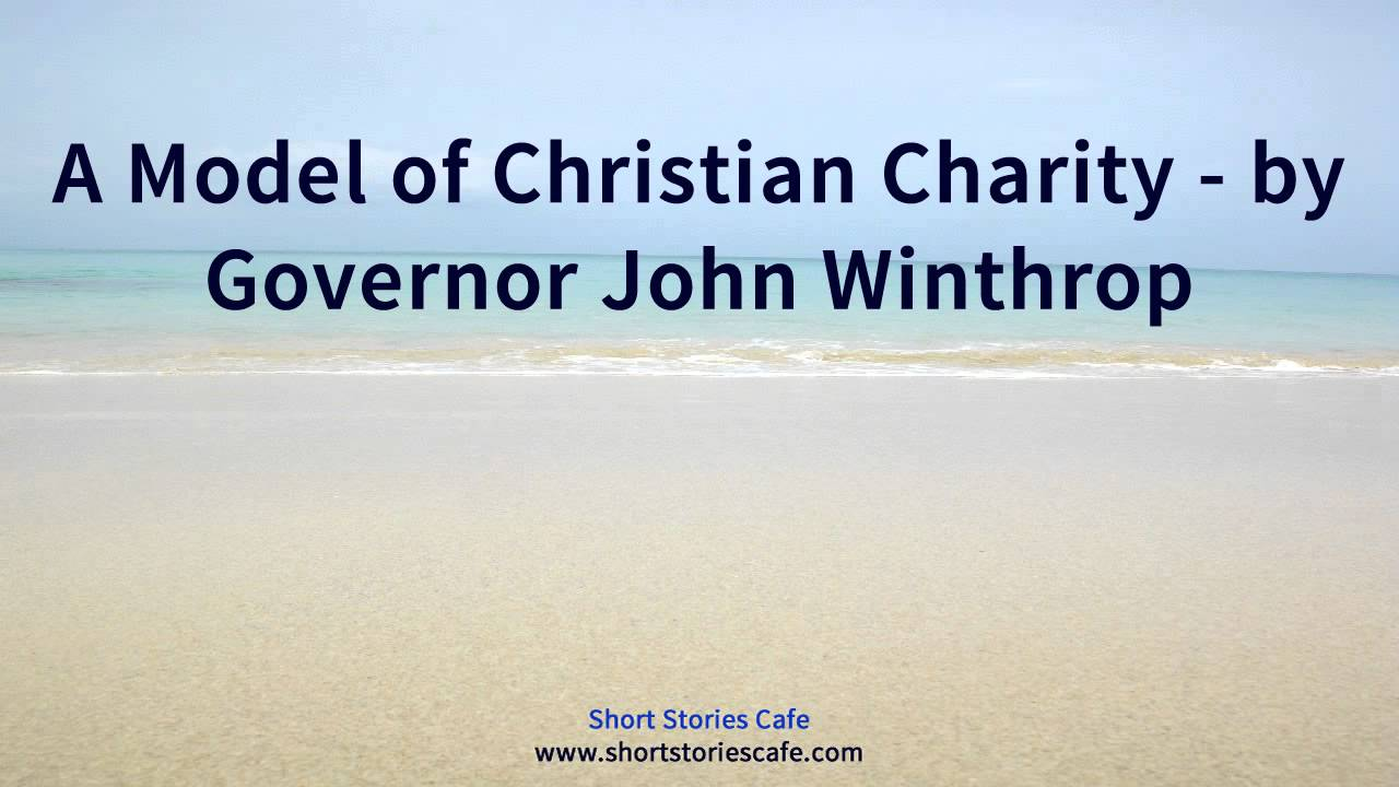 A Model Of Christian Charity By Governor John Winthrop