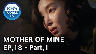 Mother of Mine   세상에서 제일 예쁜 내 딸 EP.18 - Part.1 [ENG, CHN, IND]