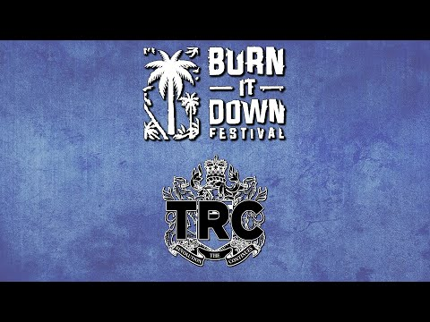 TRC Burn It Down Festival 2021