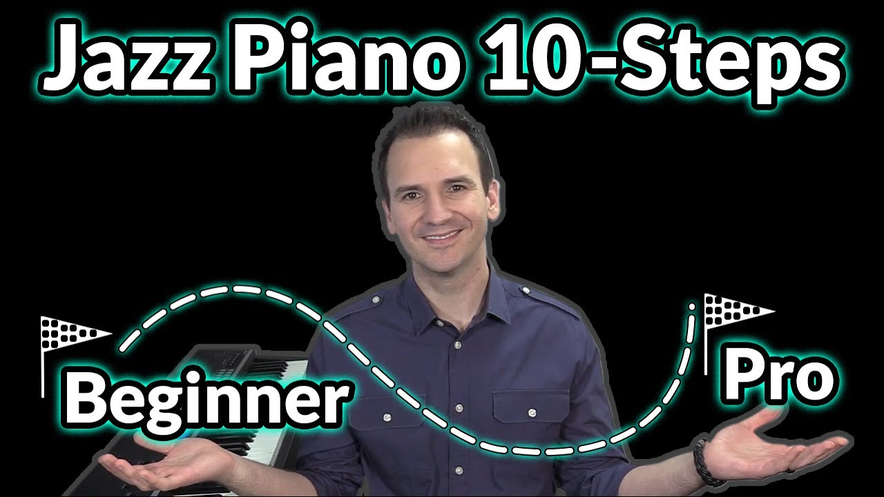 Jazz Piano 10 Steps from Beginner to Pro