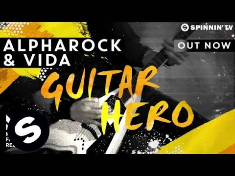 Alpharock & Vida - Guitar Hero (OUT NOW)