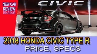 New Car Review: 2018 Honda Civic Type R Price, Specs, Release Date