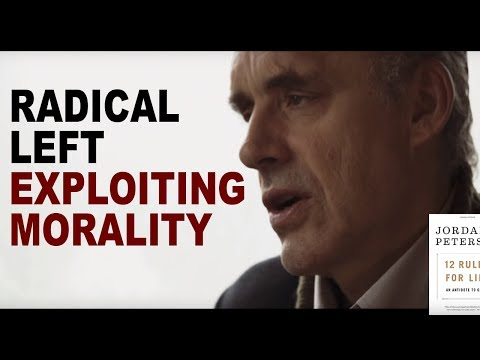 Jordan Peterson: How the Radical Left is Exploiting Moral Thinking