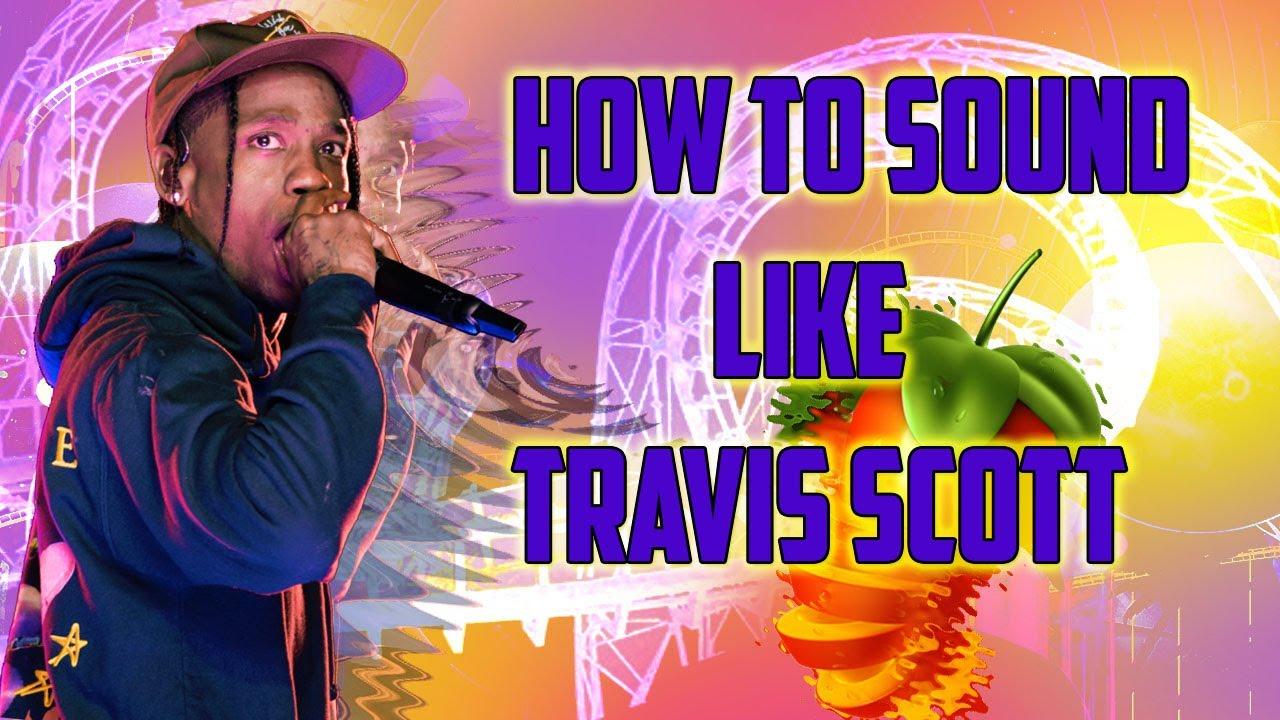 Download How to sound Like Travis Scott