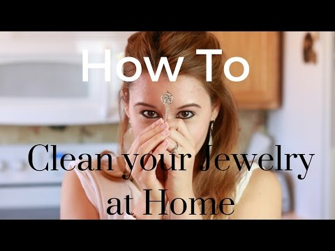 How To: Clean your Jewelry at Home