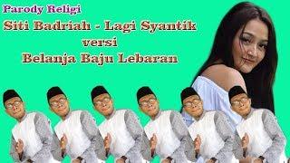 Lagu Hits  Religi Ramadhan (Parody Siti Badriah - Lagi Syantik)