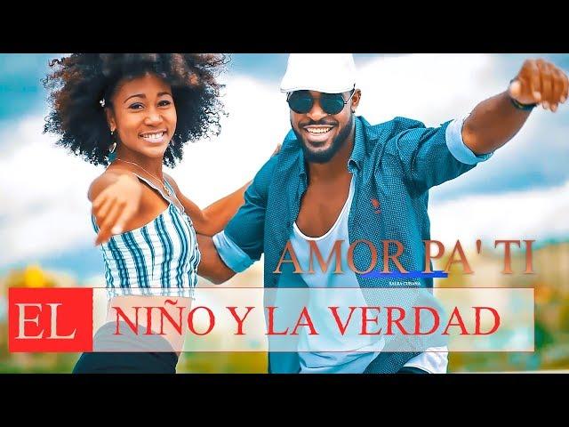 El Niño Y La Verdad - Amor Pa´ Ti (Pa' Ti y Pa' Mi) #SalsaCubana
