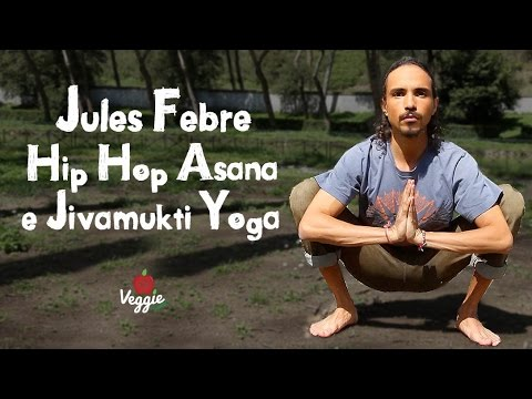 Hip Hop Asana e Jivamukti Yoga - Jules Febre