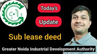 Greater Noida Authority Update | Sub Lease Deed | GNIDA