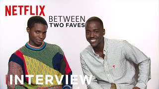 Ncuti & Kedar from Sex Education Interview Each Other | Between 2 Favs | Netflix