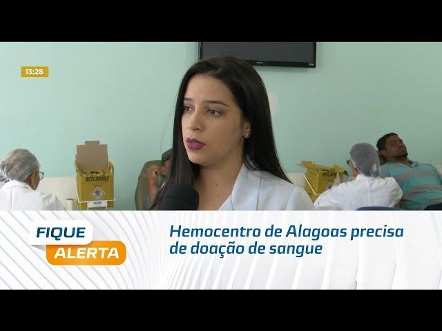 Hemocentro de Alagoas precisa de doação de sangue