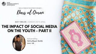 Daily Dars ul Quran: The Impact of Social Media on the Youth - Part 2