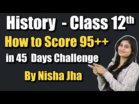 History  | Class 12 | How To Score 95++ | 45 Days Challenge | Live Class