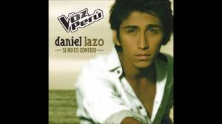 Si no es Contigo Daniel Lazo Oficial ( Original HQ)