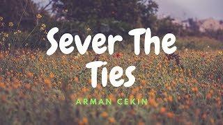 Скачать Arman Cekin Sever The Ties Lyrics Ft Esther Sparkes