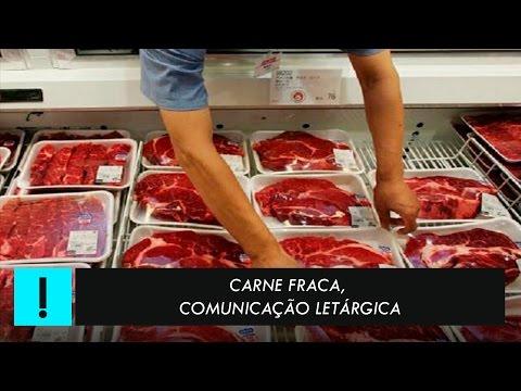 Carne Fraca, comunicação letárgica