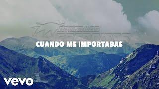 Banda Los Recoditos - Cuando Me Importabas (LETRA)