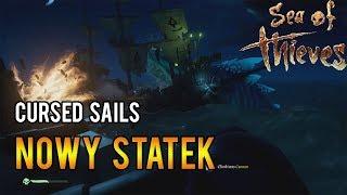 4f923b1e4 Sea of Thieves PL: Cursed Sails Nowy Statek Nowe Malowania i Ubrania  Gameplay Po Polsku