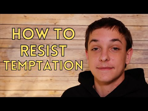 How to resist TEMPTATION...