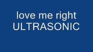 LOVE ME RIGHT-ULTRASONIC